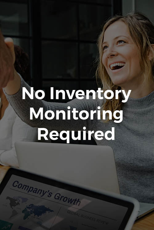 No Inventory Monitoring Required