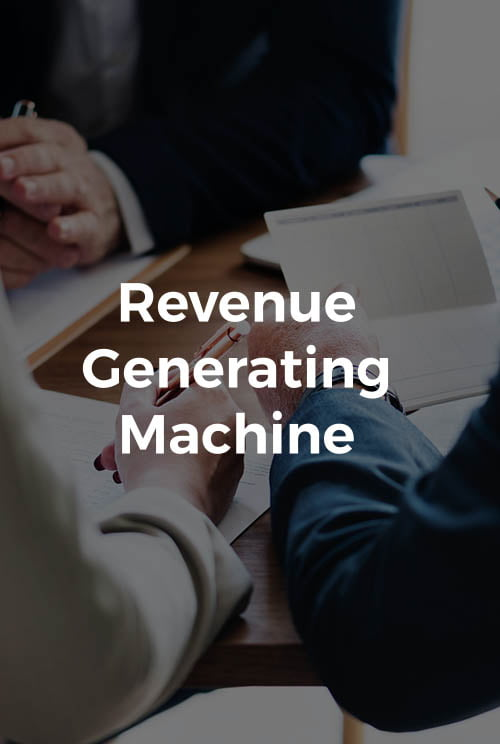 Revenue Generating Machine